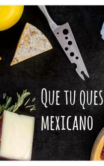 Si comes queso, que sea mexicano